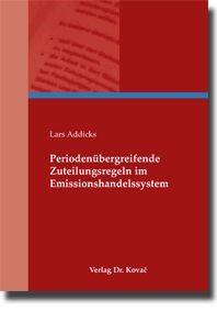 Periodenübergreifende Zuteilungsregeln im Emissionshandelssystem | Addicks, 2009 | Buch (Cover)