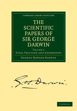 Abbildung von Darwin | The Scientific Papers of Sir George Darwin | 2009 | Tidal Friction and Cosmogony