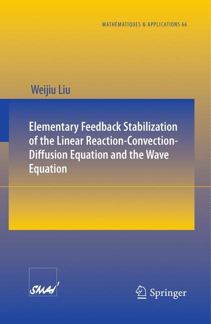 Elementary Feedback Stabilization of the Linear Reaction-Convection-Diffusion Equation and the Wave Equation | Liu, 2009 | Buch (Cover)