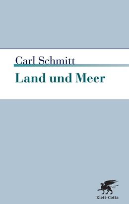 Abbildung von Schmitt | Land und Meer | 9. Druckaufl 2018 | 2018 | Eine weltgeschichtliche Betrac...