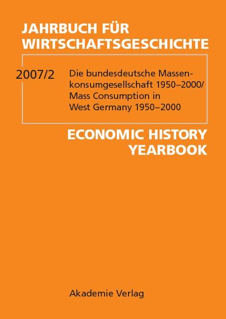 2007/2: Die bundesdeutsche Massenkonsumgesellschaft 1950–2000The West German Mass Consumption Society 1950–2000, 2007 | Buch (Cover)