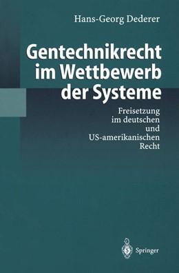 Abbildung von Dederer   Gentechnikrecht im Wettbewerb der Systeme   1998   Freisetzung im deutschen und U...