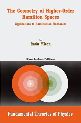 Abbildung von Miron | The Geometry of Higher-Order Hamilton Spaces | 2003 | Applications to Hamiltonian Me... | 132