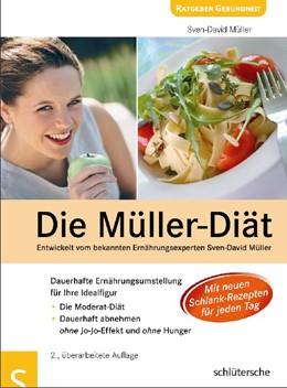 Abbildung von Müller | Die Müller-Diät | 2., überarbeitete Auflage | 2008 | Dauerhafte Ernährungsumstellun...