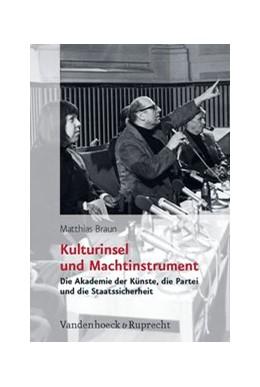 Abbildung von Braun | Kulturinsel und Machtinstrument | 2007 | Die Akademie der Künste, die P... | Band 031