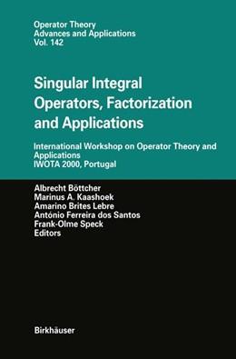 Abbildung von Böttcher / Kaashoek / Brites Lebre / dos Santos / Speck | Singular Integral Operators, Factorization and Applications | 2003 | International Workshop on Oper... | 142