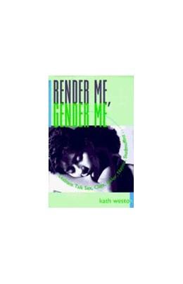 Abbildung von Weston | Render Me, Gender Me | 1996 | Lesbians Talk Sex, Class, Colo...