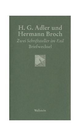 Abbildung von Adler / Broch | H. G. Adler und Hermann Broch | 2004 | Zwei Schriftsteller im Exil. B...