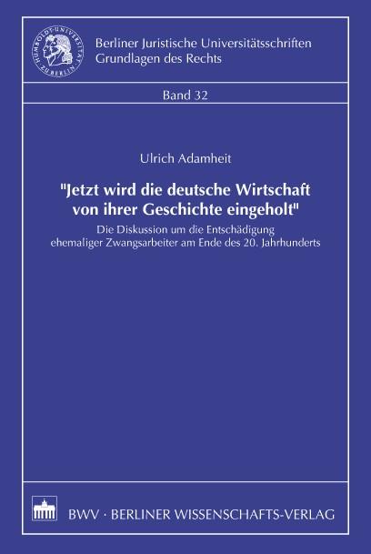 Jetzt wird die deutsche Wirtschaft von ihrer Geschichte eingeholt | Adamheit, 2004 | Buch (Cover)