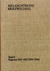 Abbildung von Melanchthon / Scheible   Melanchthons Briefwechsel / Band 4: Regesten 3421-4529 (1544–1546)   1983
