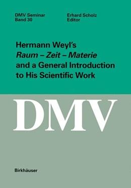 Abbildung von Scholz | Hermann Weyl's Raum - Zeit - Materie and a General Introduction to His Scientific Work | 2001 | 30