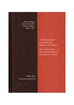 Abbildung von Die Normativität des Rechts bei Francisco de Vitoria. The Normativity of Law According to Francisco de Vitoria | 1. Auflage | 2011 | beck-shop.de