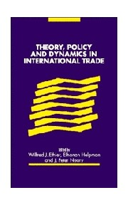theory policy and dynamics in international trade helpman elhanan ethier wilfred j neary j peter