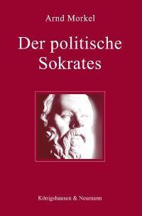Der politische Sokrates | Morkel, 2006 | Buch (Cover)