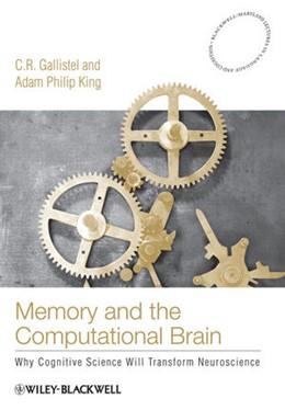 Abbildung von Gallistel / King | Memory and the Computational Brain | 1. Auflage | 2009 | Why Cognitive Science will Tra...