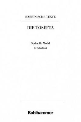 Abbildung von Doering | Rabbinische Texte, Erste Reihe: Die Tosefta. Band II: Seder Moëd | 2019 | Band II,1: Schabbat. Übersetzu... | II 1