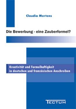 Abbildung von Mertens | Die Bewerbung - eine Zauberformel? | 2004 | Kreativität und Formelhaftigke...