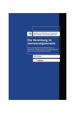 Abbildung von Steinke | Die Verwirkung im Immaterialgüterrecht | 2006 | Eine rechtsvergleichende Betra... | Band 016