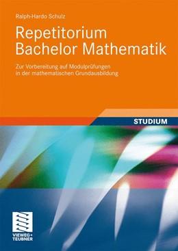 Abbildung von Schulz | Repetitorium Bachelor Mathematik | 2009 | Zur Vorbereitung auf Modulprüf...