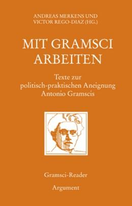Abbildung von Merkens / Rego-Diaz | Mit Gramsci arbeiten | 2007 | Texte zur politisch-praktische...