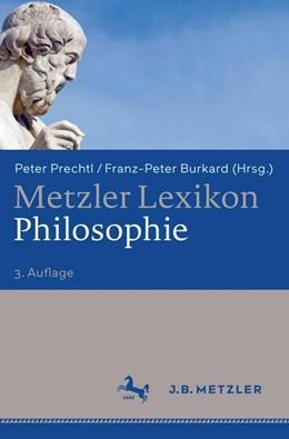 Abbildung von Prechtl / Burkard | Metzler Lexikon Philosophie | 2008 | Begriffe und Definitionen