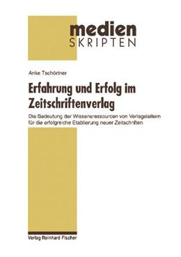 Abbildung von Tschörtner | Erfahrung und Erfolg im Zeitschriftenverlag | 2009 | Die Bedeutung der Wissensresso... | 53