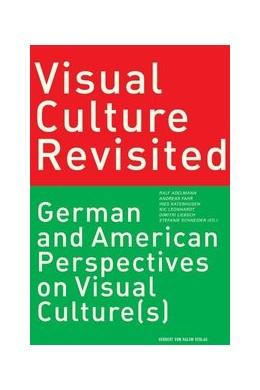 Abbildung von Adelmann / Fahr / Katenhusen / Leonhardt / Liebsch | Visual Culture Revisited | 2007 | German and American Perspectiv...
