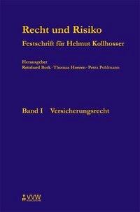 Abbildung von Bork / Hoeren / Pohlmann   Recht und Risiko - Festschrift für Helmut Kollhosser   2004