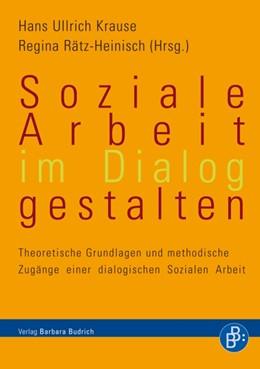 Abbildung von Krause / Rätz-Heinisch | Soziale Arbeit im Dialog gestalten | 2009 | Theoretische Grundlagen und me...