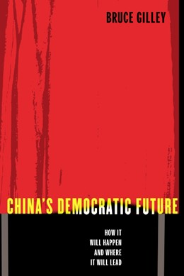 Abbildung von Gilley | China's Democratic Future | 2004