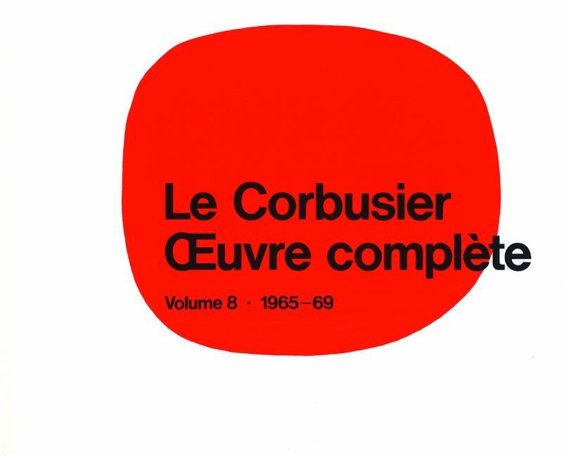 Abbildung von Boesiger   Le Corbusier - Œuvre complèteVolume 8: 1965-1969   9th edition   1995