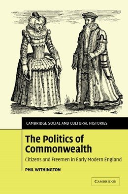 Abbildung von Withington   The Politics of Commonwealth   2005   Citizens and Freemen in Early ...   4