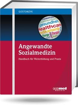 Abbildung von Gostomzyk | Angewandte Sozialmedizin | Loseblattwerk mit 35. Aktualisierung | 2019 | Handbuch für Weiterbildung und...