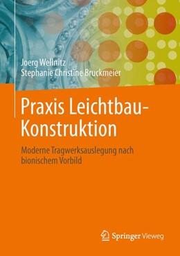 Abbildung von Wellnitz / Bruckmeier | Praxis Leichtbau-Konstruktion | 1. Auflage | 2021 | beck-shop.de