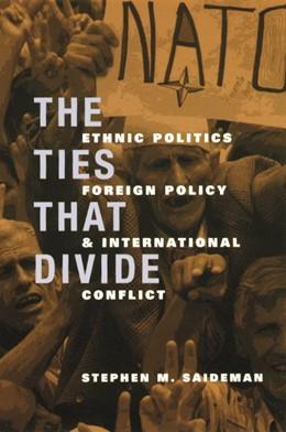 Abbildung von Saideman | The Ties That Divide | 2001 | Ethnic Politics, Foreign Polic...