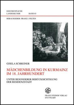 Abbildung von Schreiner | Mädchenbildung in Kurmainz im 18. Jahrhundert | 2007 | Unter besonderer Berücksichtig... | 65
