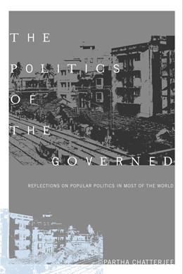 Abbildung von Chatterjee | The Politics of the Governed | 2004