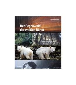 Abbildung von Pommerenke | Der Regenwald der weißen Bären | 1. Auflage 2009 | 2009 | Ein bedrohtes Ökosystem an Kan...