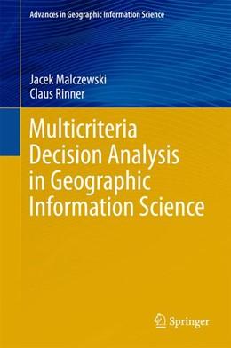 Abbildung von Malczewski / Rinner | Multicriteria Decision Analysis in Geographic Information Science | 1. Auflage | 2015 | beck-shop.de
