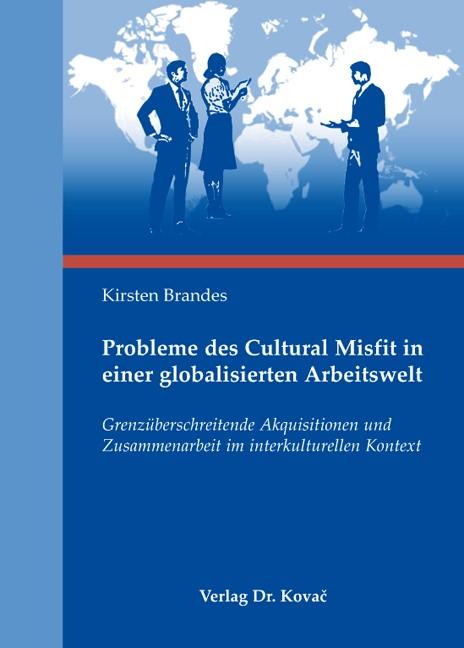 Probleme des Cultural Misfit in einer globalisierten Arbeitswelt   Brandes, 2009   Buch (Cover)