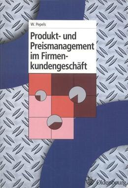 Abbildung von Pepels   Produkt- und Preismanagement im Firmenkundengeschäft   2006
