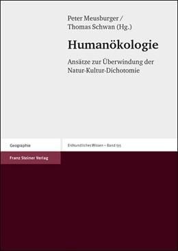Abbildung von Meusburger / Schwan | Humanökologie | 2003 | Ansätze zur Überwindung der Na...