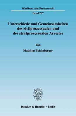 Abbildung von Schönberger | Unterschiede und Gemeinsamkeiten des zivilprozessualen und des strafprozessualen Arrestes | 2007 | 207