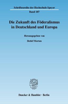 Abbildung von Merten | Die Zukunft des Föderalismus in Deutschland und Europa. | 2007 | 187