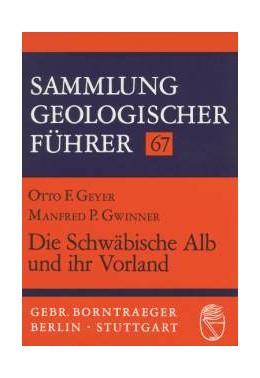 Abbildung von Geyer / Gwinner   Die Schwäbische Alb und ihr Vorland   3. verb. Aufl., unveränd. Nachdr.   1997   67