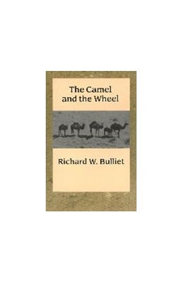 Abbildung von Bulliet | The Camel and the Wheel | 1990