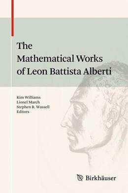 Abbildung von Williams / March / Wassell | The Mathematical Works of Leon Battista Alberti | 2010