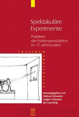 Abbildung von Schramm / Schwarte / Lazardzig   Spektakuläre Experimente   2006   Praktiken der Evidenzproduktio...