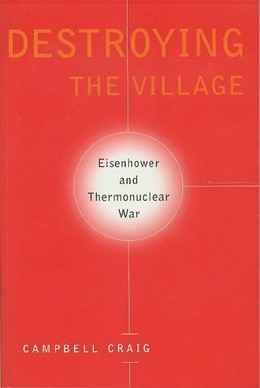 Abbildung von Craig | Destroying the Village | 1998 | Eisenhower and Thermonuclear W...