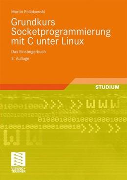 Abbildung von Pollakowski | Grundkurs Socketprogrammierung mit C unter Linux | 2., aktual. Aufl. | 2009 | Das Einsteigerbuch